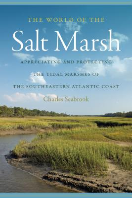 The World of the Salt Marsh By Seabrook, Charles