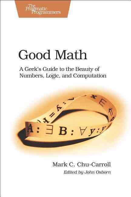 Good Math By Chu-carroll, Mark C.